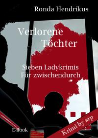 Verlorene Töchter - Sieben Ladykrimis
