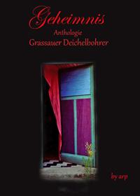 Geheimnis Anthologie Grassauer Deichelbohrer